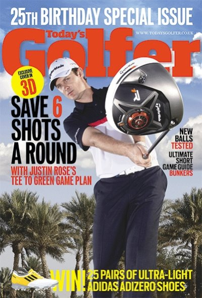 The 25th Anniversary issue of Today's Golfer is out today, featuring Justin Rose in golf's first 3D cover